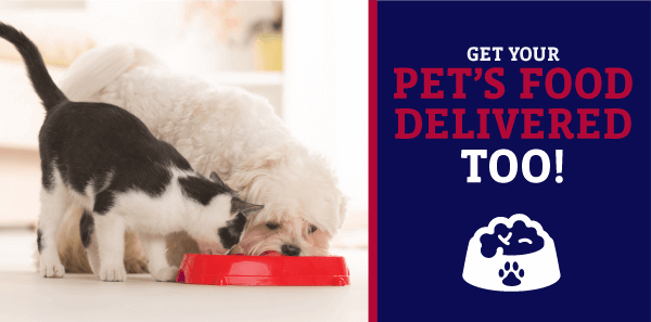 Get Your Pet's Food Delivered Too!